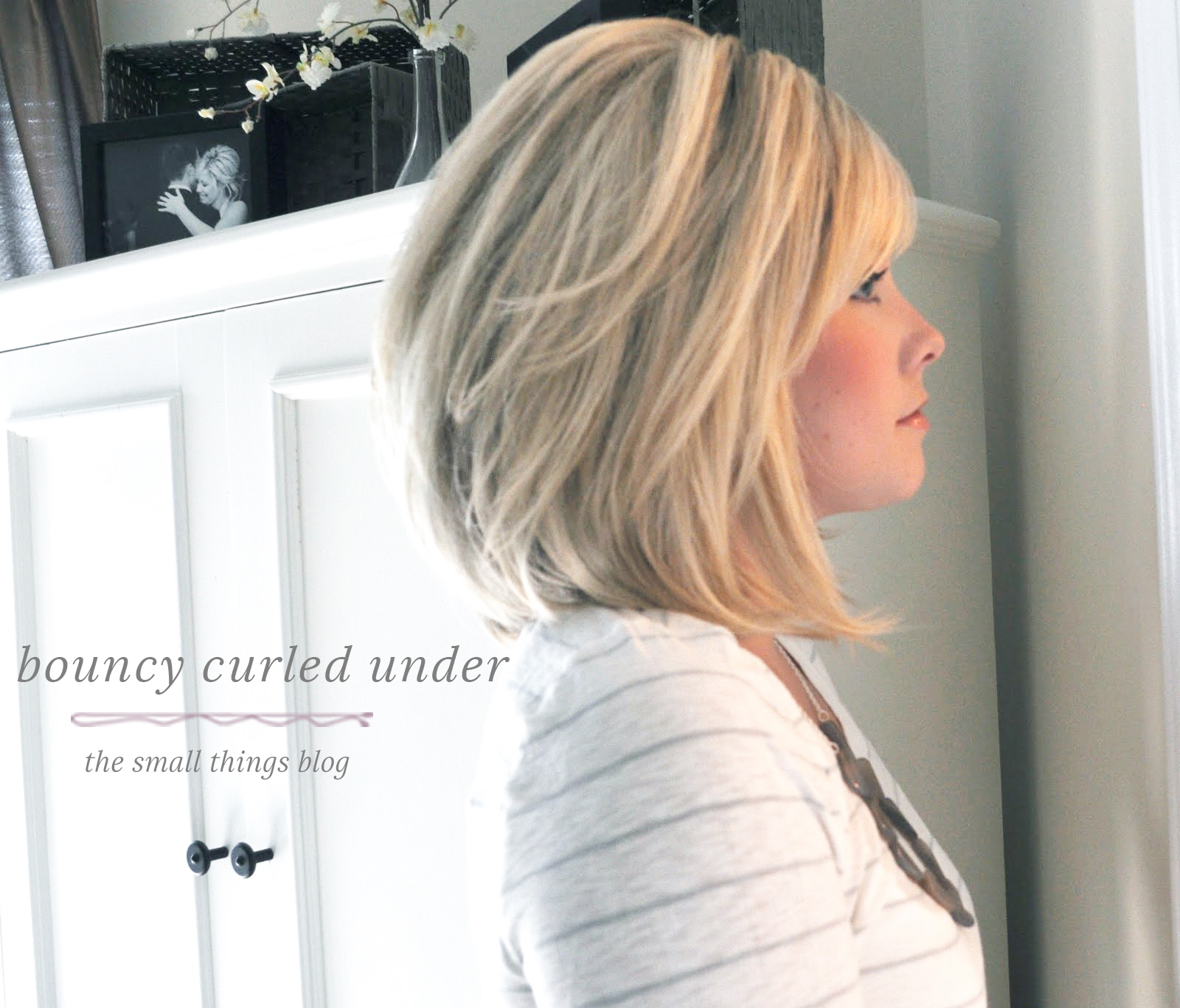 Bouncy Curled Under – The Small Things Blog