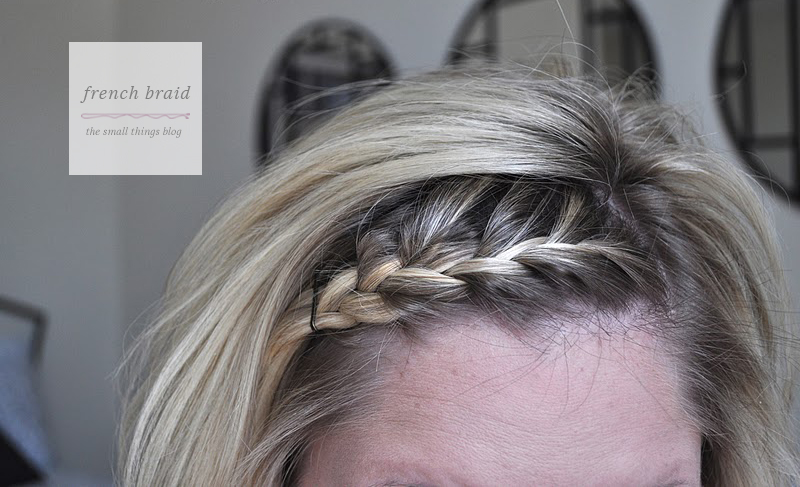 French Braid Tutorial The Small Things Blog