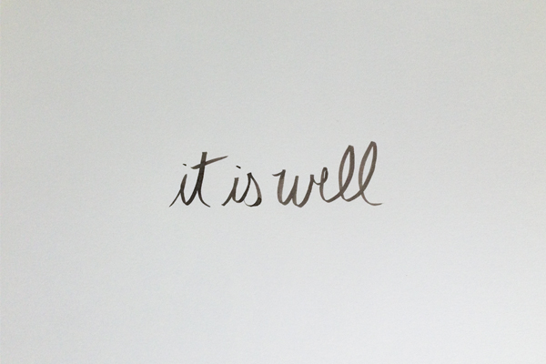 It Is Well With My Soul Picture Quotes: Learning Hand Lettering